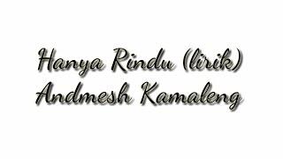 [3.93 MB] Andmesh - Hanya Rindu (Lirik)