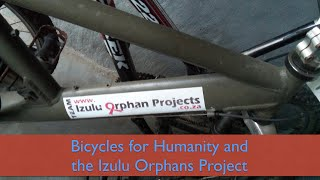 Izulu Orphans Project and Bicycles for Humanity