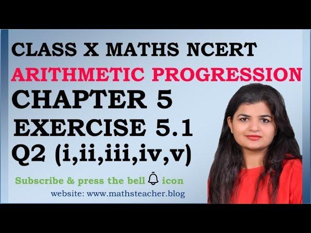 Chapter 5 Arithmetic Progression Ex 5.1 Q2(all 5 parts) Class 10 Maths