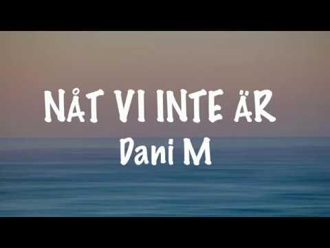 Dani M - NÅT VI INTE ÄR (LYRIC VIDEO)