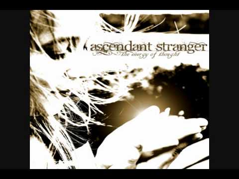 "Ascendant Stranger - Reason (Official Recording from ""The Energy of Thought"")"