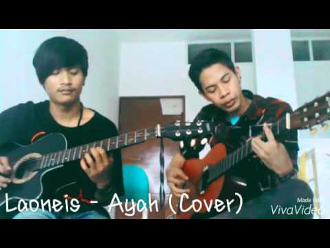 Laoneis - Ayah  (Cover)  Abby Rohim & Ben Bruce