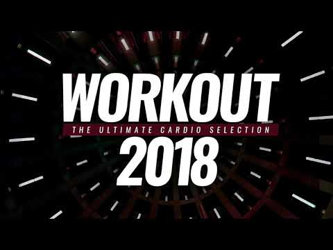 WORKOUT 2018 The Ultimate Cardio Selection