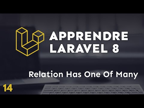 Apprendre Laravel 8 - Relation Has One Of Many