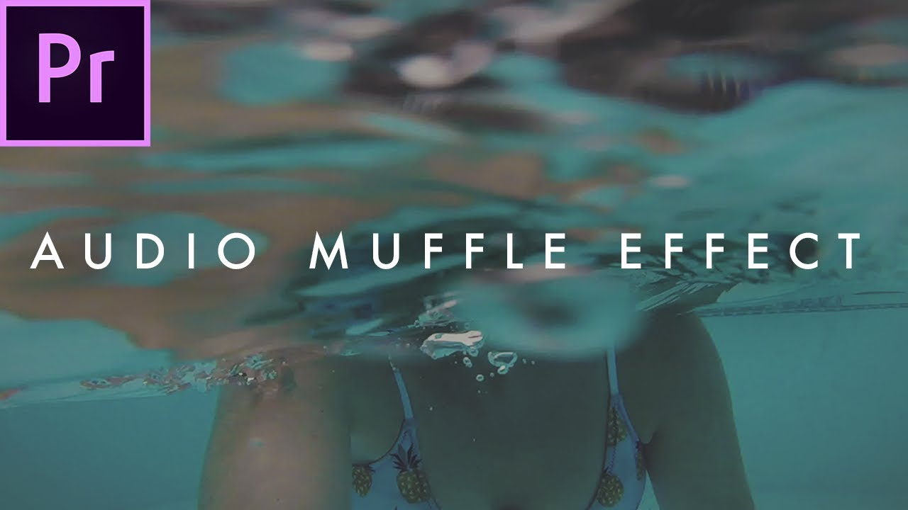 How to Make An Underwater Audio Muffle Effect | Premiere CC 2017 Tutorial