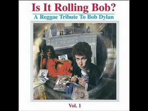 Is It Rolling Bob?a reggae tribute to bob dylan