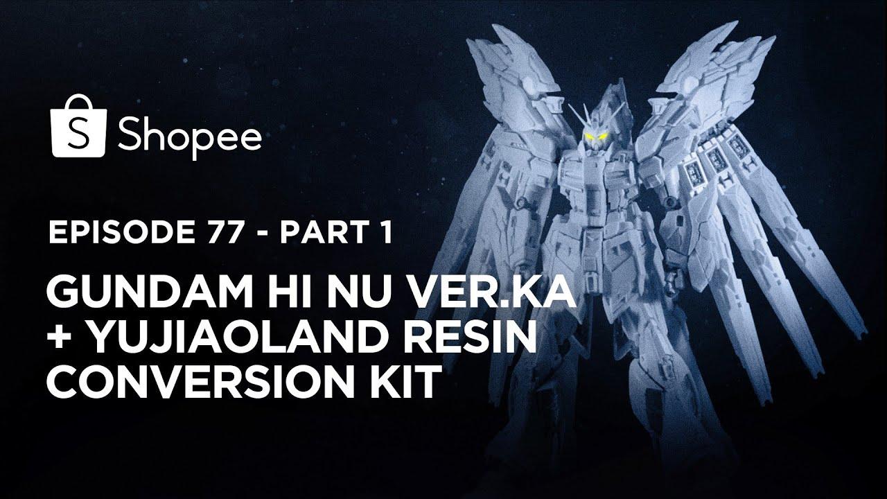 GUNDAM PALING RIBET SEJAGAD! MG Hi Nu Gundam Frans Sanjaya - PART 1 (Eps 77) I Shopee Hobbies