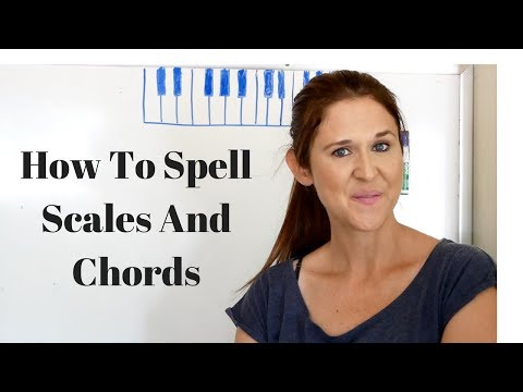 How To Spell Scales And Chords