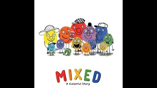 Children's Book Read Aloud - Mixed: A Colorful Story by Arree Chung