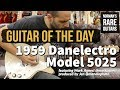 Guitar of the Day: 1959 Danelectro Model 5025 | Norman's Rare Guitars