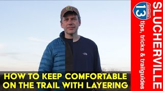 Hiker Tips: Layering to Keep Comfortable on the Trail