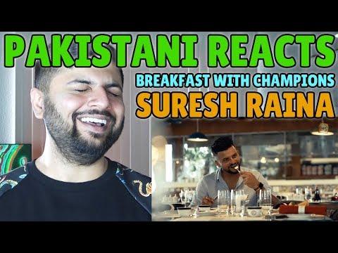 Pakistani Reacts to Breakfast With Champions - Suresh Raina