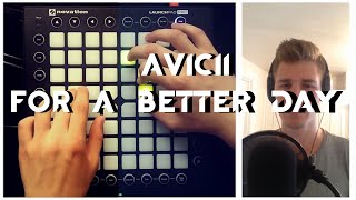 Avicii & Nx - For A Better Day feat. Grant Genske (Launchpad Pro Cover)