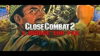 Close Combat 2: A Bridge Too Far - A New Historical Series - (Part 1)