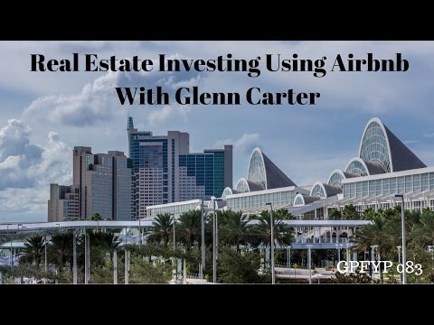 Airbnb Hosting EP 83 Real Estate Investing Using Airbnb with Glenn Carter
