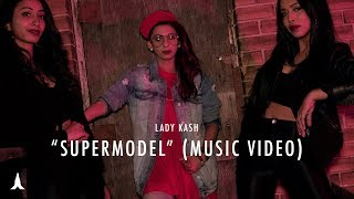 Supermodel - Lady Kash (Music Video) | Graghanam | U1 Records