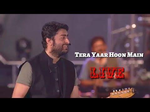 Arijit Singh | Tera Yaar Hoon Main | Live | Friendship Day Special | Full Video | 2018 | HD