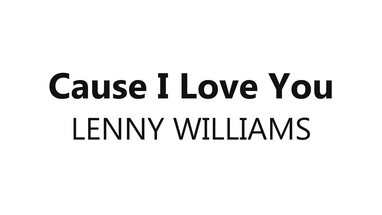 Lenny Williams - cause I love you *lyrics* Lenny Williams
