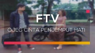 FTV SCTV  -  Ojeg Cinta Penjemput Hati