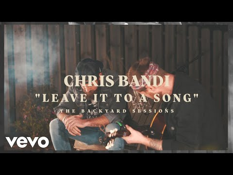 Chris Bandi - Leave It To A Song
