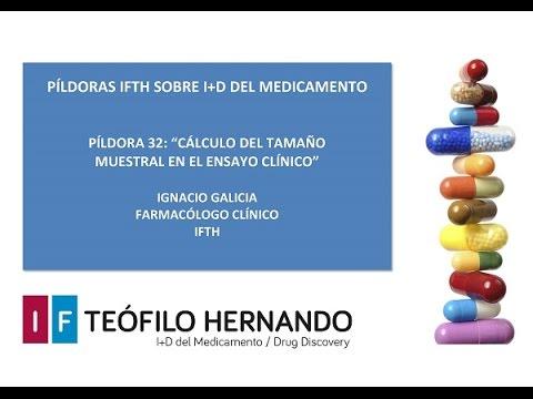 Píldora 32: Cálculo del tamaño muestral en el ensayo clínico. Dr. Ignacio Galicia