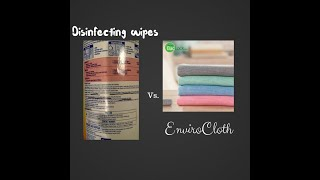 Norwex EnviroCloth Vs. Disinfecting Wipes