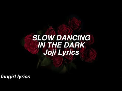 SLOW DANCING IN THE DARK || Joji Lyrics