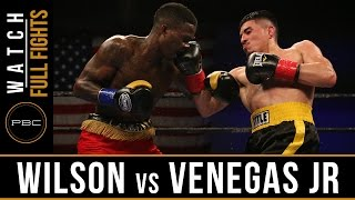 Wilson vs Venegas Jr FULL FIGHT: May 17, 2016 - PBC on FS1