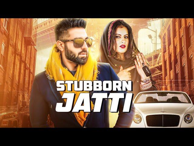 STUBBORN JATTI Video Song   Harsimran Ft Harman Boparai   Latest Punjabi Song 2019