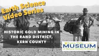 Historic Gold Mining in the Rand District, Kern County