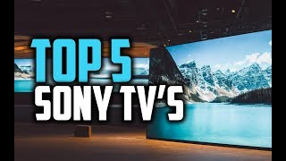 Best Sony TV's in 2018 - Which Is The Best Sony TV?