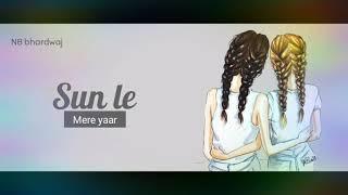 friendship female status | ye dosti hum nahi todenge | friendship day status