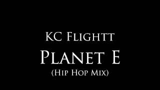 "KC Flightt - ""Planet E"" (Hip Hop Mix)"