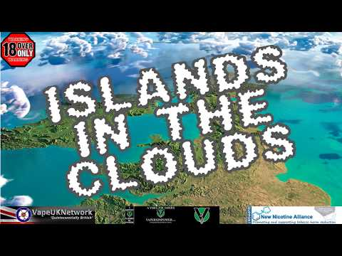 Islands in the Clouds - Live vaping and vape related chat, news, views and fun - 29/1/2018