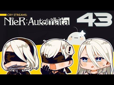 Cry Streams : NieR Automata [P43]
