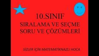 2018-2019 10.SINIF MATEMATİK  ,SIRALAMA VE SEÇME  KONUSU  SORU ÇÖZÜMLERİ