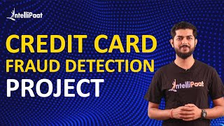 Credit Card Fraud Detection | Project In Machine Learning | Intellipaat