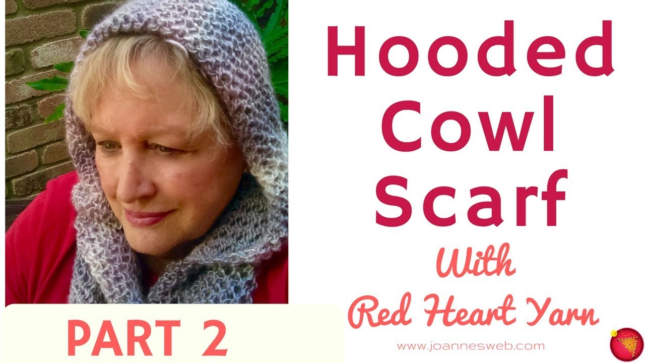 Hooded Cowl Scarf Part 2 Scarf With A Wood Red Heart Yarn Free