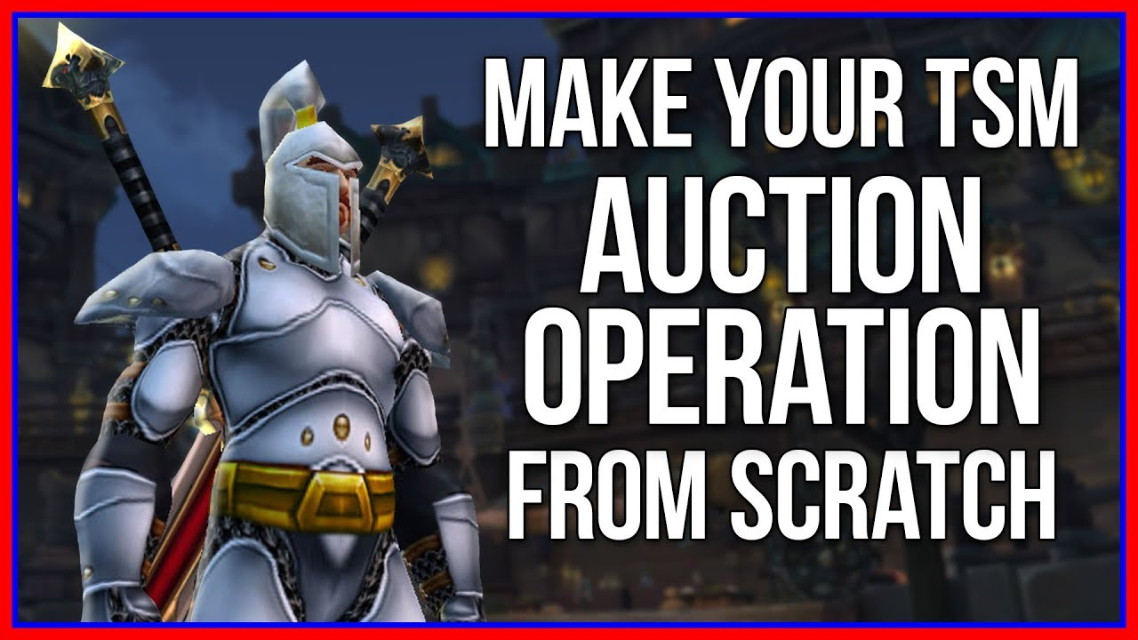 Make Your TSM Auction Operation from Scratch! (WoW Gold Guide)