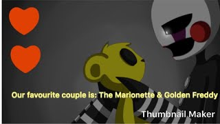 Our Favourite Couple Is:Golden Freddy & Marionette : ROXY & Frazle