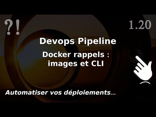 Pipeline Devops - 1.20. Docker : conteneurs et images