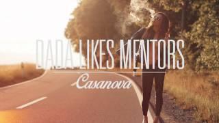 Casanova - Dada Likes Mentors (Free Download)
