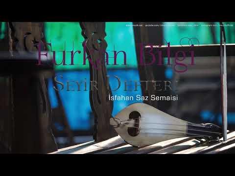 Furkan Bilgi - İsfahan Saz Semaisi [ Seyir Defteri © 2018 Z Müzik ]