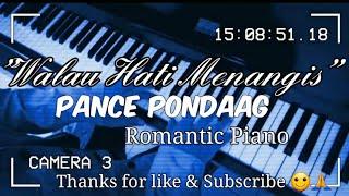 Beautiful Piano solo Walau Hati Menangis by Pance Pondaag Davi Bachroedin