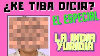 """""""Ki Tiba Dicir""""  EL ESPECIAL -- La india Yuridia"""