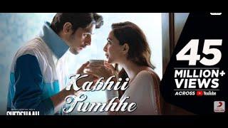 Kabhii Tumhhe -Official Video ShershaahSidharth-Kiara Javed-Mohsin Darshan Raval Rashmi V