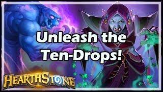 [Hearthstone] Unleash the Ten-Drops!