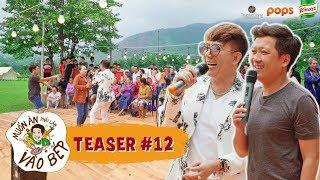 Teaser #12   Trường Giang, Long Nhật quẩy hết mình với bà con Quảng Nam   Muốn Ăn Phải Lăn Vào Bếp