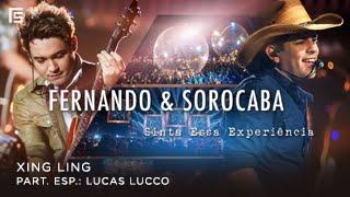 Fernando & Sorocaba - Xing Ling part. Lucas Lucco  | DVD Sinta Essa Experiência