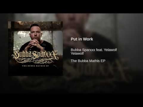 "Bubba Sparxxx - ""Put in Work"" ft. Yelawolf (Audio)"
